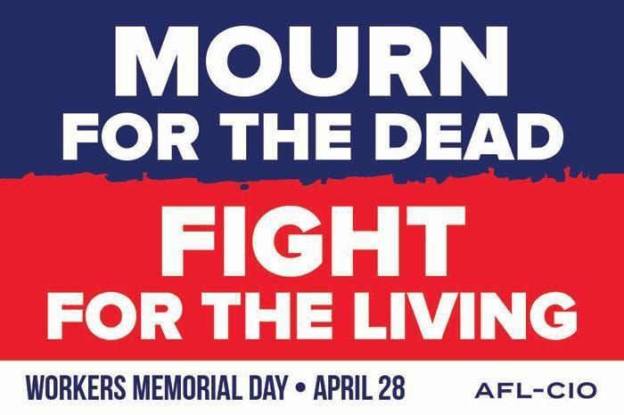 Workers Memorial Day Reminds Us Why We Need Unions and Worker Safety Laws